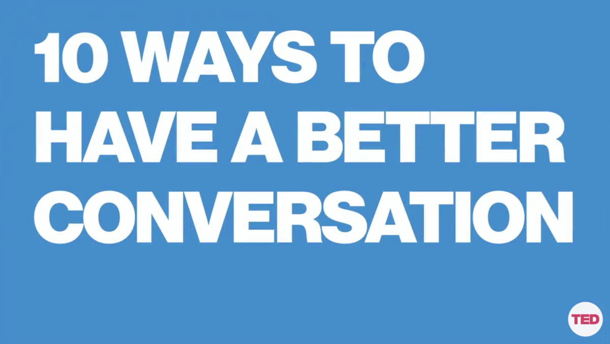 10 Ways to Have a Better Conversation - shared by Sara